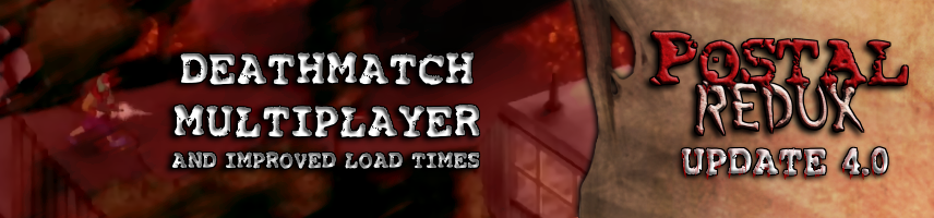 POSTAL Redux Update 4.0 Released – Deathmatch and Improved Load Times!