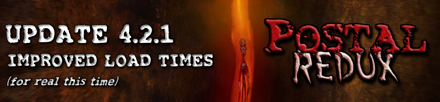 POSTAL Redux Update – Improved Load Times (again)