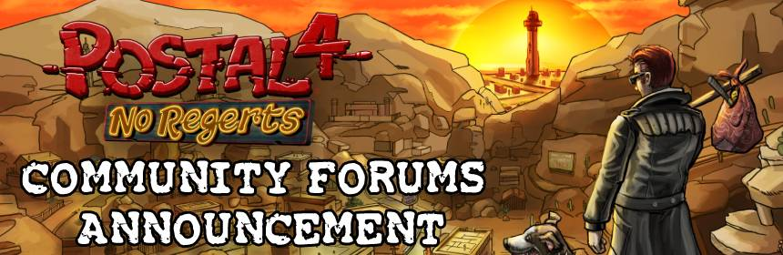 'POSTAL 4 is JANKY' Community Forums are NOW OPEN!
