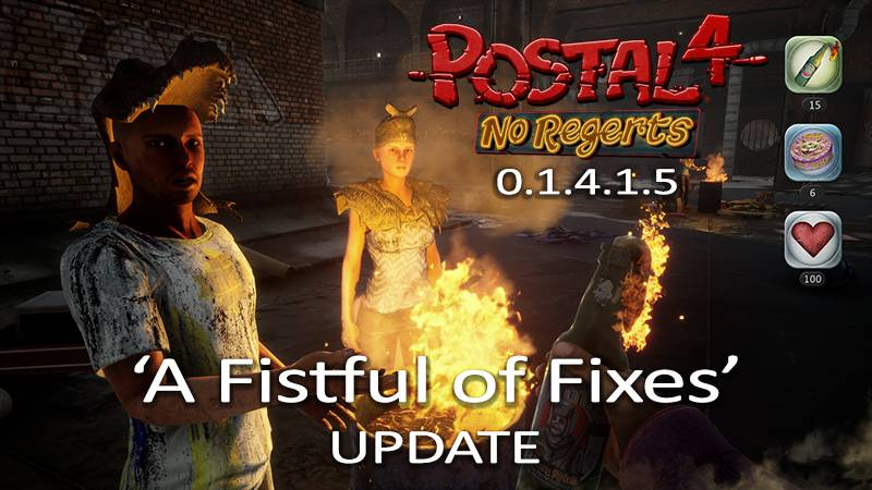 "The ""A Fistful of Fixes"" update for POSTAL 4 is NOW AVAILABLE! Now with WAY LESS crashing!"