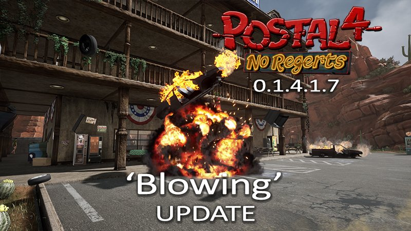 The Blowing Update For Postal 4 Is Now Available Now With 100