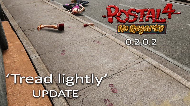 "The ""Tread lightly"" update for POSTAL 4 is NOW AVAILABLE!"