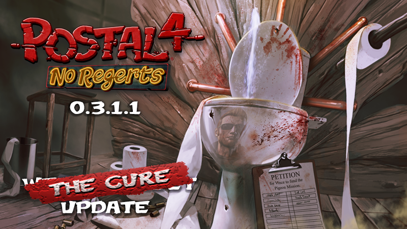 "The ""The Cure"" update for POSTAL 4 is NOW AVAILABLE!"